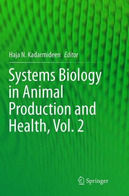 Systems Biology in Animal Production and Health, Vol. 2 | Kadarmideen | Softcover reprint of the original 1st ed. 2016, 2018 | Buch (Cover)