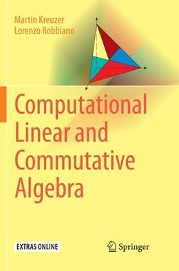 Abbildung von Kreuzer / Robbiano | Computational Linear and Commutative Algebra | Softcover reprint of the original 1st ed. 2016 | 2018