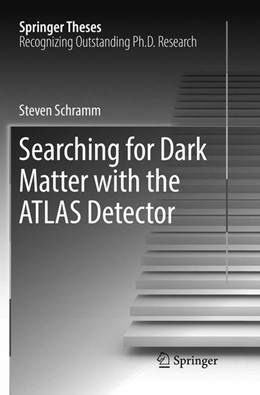 Abbildung von Schramm | Searching for Dark Matter with the ATLAS Detector | Softcover reprint of the original 1st ed. 2017 | 2018