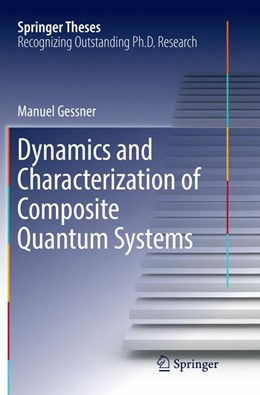 Abbildung von Gessner | Dynamics and Characterization of Composite Quantum Systems | Softcover reprint of the original 1st ed. 2017 | 2018