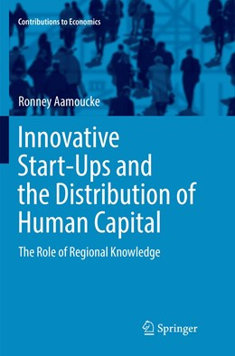 Abbildung von Aamoucke | Innovative Start-Ups and the Distribution of Human Capital | Softcover reprint of the original 1st ed. 2016 | 2018 | The Role of Regional Knowledge