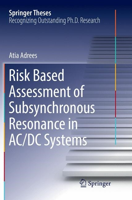 Abbildung von Adrees   Risk Based Assessment of Subsynchronous Resonance in AC/DC Systems   Softcover reprint of the original 1st ed. 2017   2018