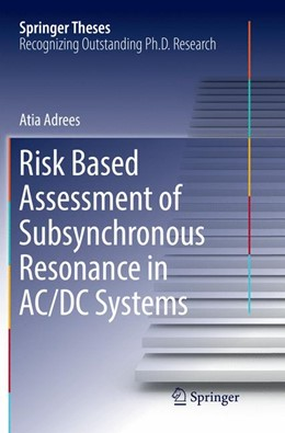 Abbildung von Adrees | Risk Based Assessment of Subsynchronous Resonance in AC/DC Systems | Softcover reprint of the original 1st ed. 2017 | 2018