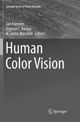 Abbildung von Kremers / Baraas / Marshall | Human Color Vision | Softcover reprint of the original 1st ed. 2016 | 2018 | 5
