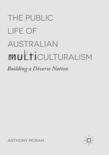 The Public Life of Australian Multiculturalism | Moran | Softcover reprint of the original 1st ed. 2017, 2018 | Buch (Cover)