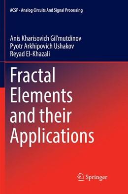 Abbildung von Gil'mutdinov / Ushakov / El-Khazali | Fractal Elements and their Applications | Softcover reprint of the original 1st ed. 2017 | 2018