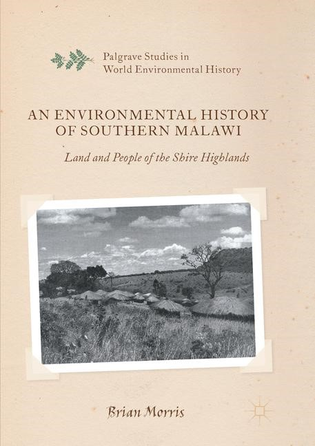 An Environmental History of Southern Malawi   Morris   Softcover reprint of the original 1st ed. 2016, 2018   Buch (Cover)
