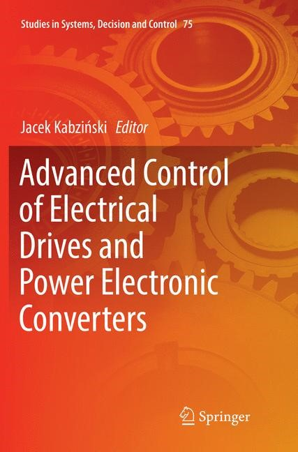 Advanced Control of Electrical Drives and Power Electronic Converters | Kabzinski | Softcover reprint of the original 1st ed. 2017, 2018 | Buch (Cover)
