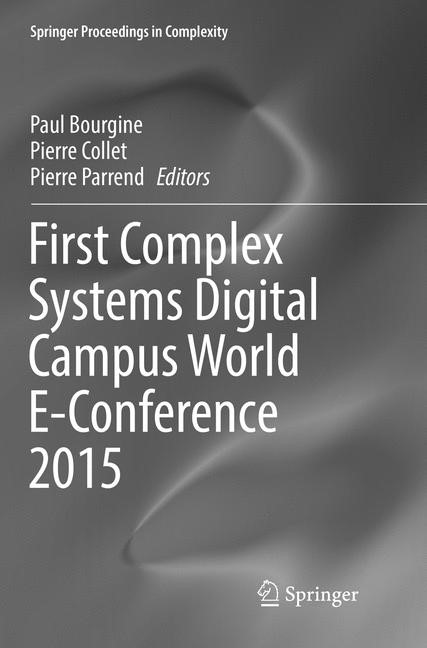 First Complex Systems Digital Campus World E-Conference 2015 | Bourgine / Collet / Parrend | Softcover reprint of the original 1st ed. 2017, 2018 | Buch (Cover)