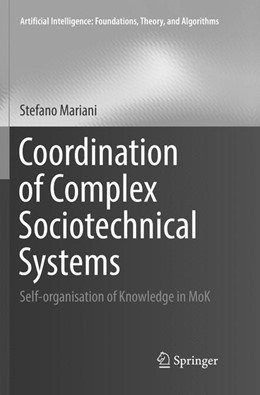 Abbildung von Mariani | Coordination of Complex Sociotechnical Systems | Softcover reprint of the original 1st ed. 2016 | 2018 | Self-organisation of Knowledge...
