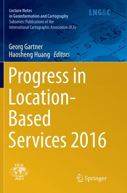 Abbildung von Gartner / Huang | Progress in Location-Based Services 2016 | Softcover reprint of the original 1st ed. 2017 | 2018