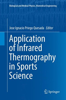 Abbildung von Priego Quesada   Application of Infrared Thermography in Sports Science   Softcover reprint of the original 1st ed. 2017   2018