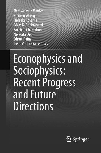 Econophysics and Sociophysics: Recent Progress and Future Directions | Abergel / Aoyama / Chakrabarti / Chakraborti / Deo / Raina / Vodenska | Softcover reprint of the original 1st ed. 2017, 2018 | Buch (Cover)