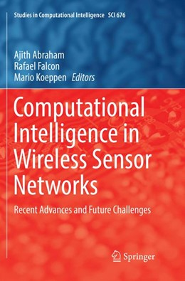 Abbildung von Abraham / Falcon / Koeppen | Computational Intelligence in Wireless Sensor Networks | Softcover reprint of the original 1st ed. 2017 | 2018 | Recent Advances and Future Cha... | 676