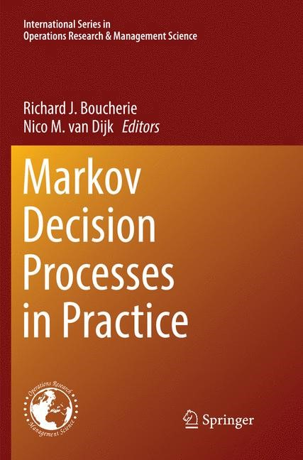 Markov Decision Processes in Practice | Boucherie / van Dijk | Softcover reprint of the original 1st ed. 2017, 2018 | Buch (Cover)