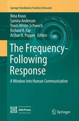 Abbildung von Kraus / Anderson / White-Schwoch / Fay / Popper | The Frequency-Following Response | Softcover reprint of the original 1st ed. 2017 | 2018 | A Window into Human Communicat... | 61