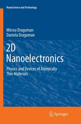 Abbildung von Dragoman | 2D Nanoelectronics | Softcover reprint of the original 1st ed. 2017 | 2018 | Physics and Devices of Atomica...
