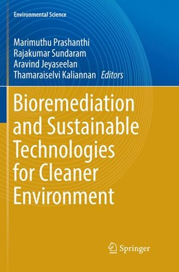 Abbildung von Prashanthi / Sundaram / Jeyaseelan / Kaliannan | Bioremediation and Sustainable Technologies for Cleaner Environment | Softcover reprint of the original 1st ed. 2017 | 2018