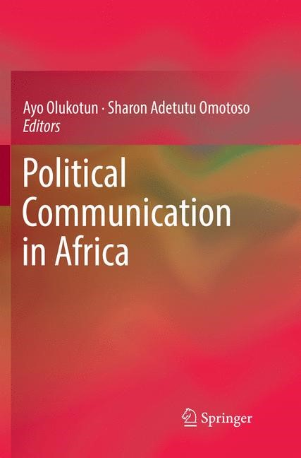 Political Communication in Africa | Olukotun / Omotoso | Softcover reprint of the original 1st ed. 2017, 2018 | Buch (Cover)
