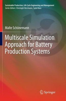 Abbildung von Schönemann   Multiscale Simulation Approach for Battery Production Systems   Softcover reprint of the original 1st ed. 2017   2018