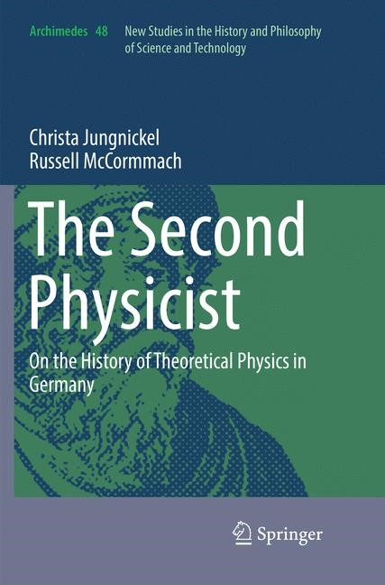 The Second Physicist | Jungnickel / McCormmach | Softcover reprint of the original 1st ed. 2017, 2018 | Buch (Cover)