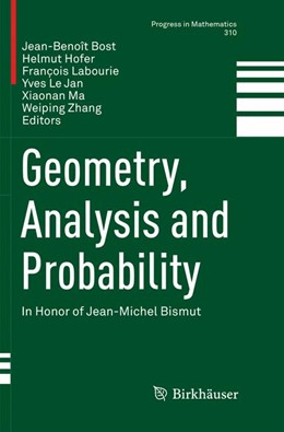 Abbildung von Bost / Hofer / Labourie / Le Jan / Ma / Zhang | Geometry, Analysis and Probability | Softcover reprint of the original 1st ed. 2017 | 2018 | In Honor of Jean-Michel Bismut | 310
