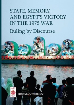 Abbildung von Menshawy | State, Memory, and Egypt's Victory in the 1973 War | Softcover reprint of the original 1st ed. 2017 | 2018 | Ruling by Discourse