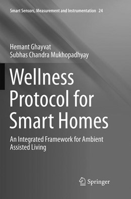 Abbildung von Ghayvat / Mukhopadhyay | Wellness Protocol for Smart Homes | Softcover reprint of the original 1st ed. 2017 | 2018 | An Integrated Framework for Am... | 24