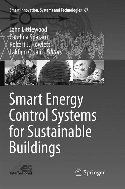 Abbildung von Littlewood / Spataru / Howlett / Jain | Smart Energy Control Systems for Sustainable Buildings | Softcover reprint of the original 1st ed. 2017 | 2018