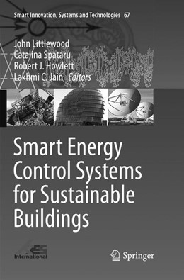 Abbildung von Littlewood / Spataru / Howlett / Jain | Smart Energy Control Systems for Sustainable Buildings | Softcover reprint of the original 1st ed. 2017 | 2018 | 67