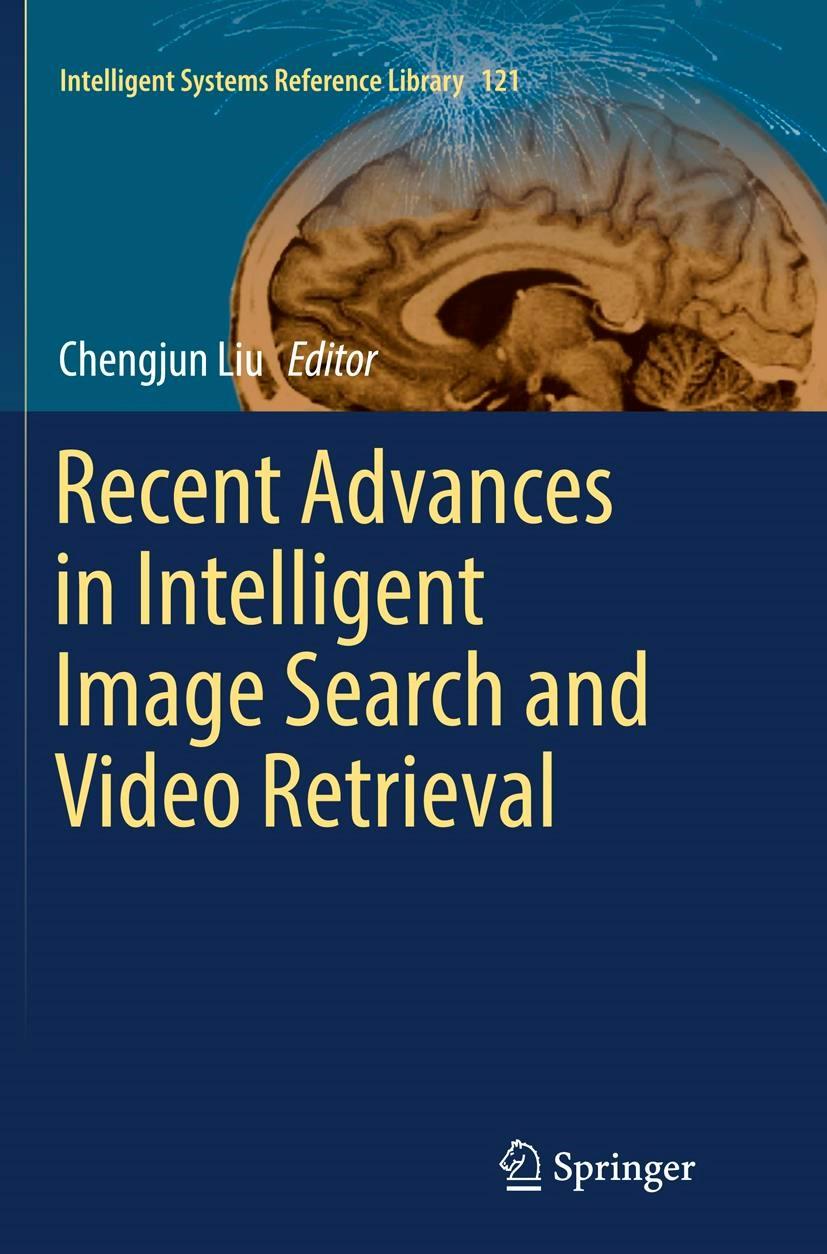 Abbildung von Liu | Recent Advances in Intelligent Image Search and Video Retrieval | Softcover reprint of the original 1st ed. 2017 | 2018