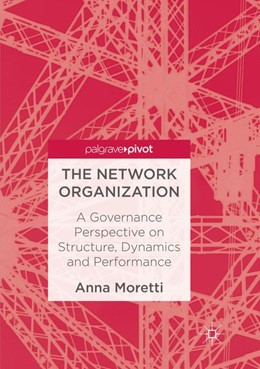 Abbildung von Moretti | The Network Organization | Softcover reprint of the original 1st ed. 2017 | 2018 | A Governance Perspective on St...