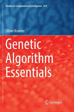 Abbildung von Kramer | Genetic Algorithm Essentials | Softcover reprint of the original 1st ed. 2017 | 2018 | 679
