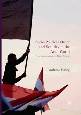 Abbildung von Krieg | Socio-Political Order and Security in the Arab World | Softcover reprint of the original 1st ed. 2017 | 2018 | From Regime Security to Public...