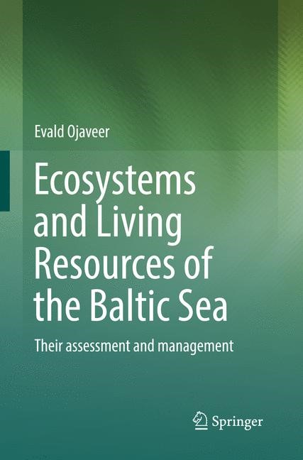 Ecosystems and Living Resources of the Baltic Sea | Ojaveer | Softcover reprint of the original 1st ed. 2017, 2018 | Buch (Cover)