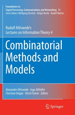 Abbildung von Ahlswede / Althöfer / Deppe / Tamm | Combinatorial Methods and Models | Softcover reprint of the original 1st ed. 2018 | 2018 | Rudolf Ahlswede's Lectures on ... | 13