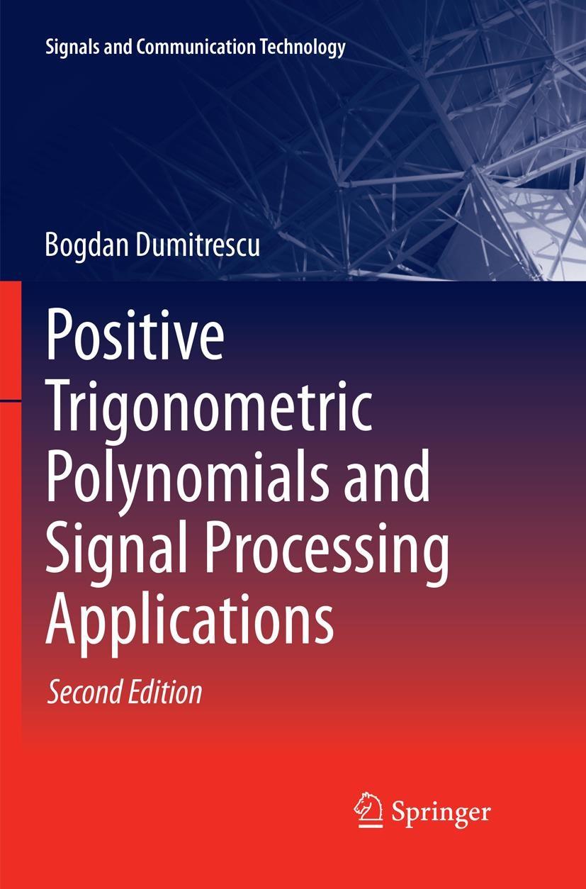 Positive Trigonometric Polynomials and Signal Processing Applications | Dumitrescu | Softcover reprint of the original 2nd ed. 2017, 2018 | Buch (Cover)
