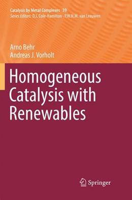 Abbildung von Behr / Vorholt | Homogeneous Catalysis with Renewables | Softcover reprint of the original 1st ed. 2017 | 2018 | 39