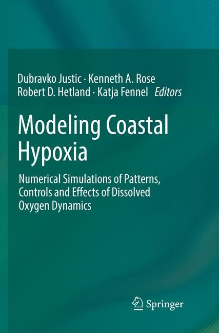 Modeling Coastal Hypoxia | Justic / Rose / Hetland / Fennel | Softcover reprint of the original 1st ed. 2017, 2018 | Buch (Cover)