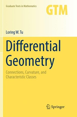 Abbildung von Tu | Differential Geometry | Softcover reprint of the original 1st ed. 2017 | 2018 | Connections, Curvature, and Ch... | 275
