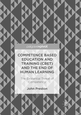 Abbildung von Preston | Competence Based Education and Training (CBET) and the End of Human Learning | 1. Auflage | 2018 | beck-shop.de