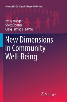 Abbildung von Kraeger / Cloutier / Talmage | New Dimensions in Community Well-Being | Softcover reprint of the original 1st ed. 2017 | 2018