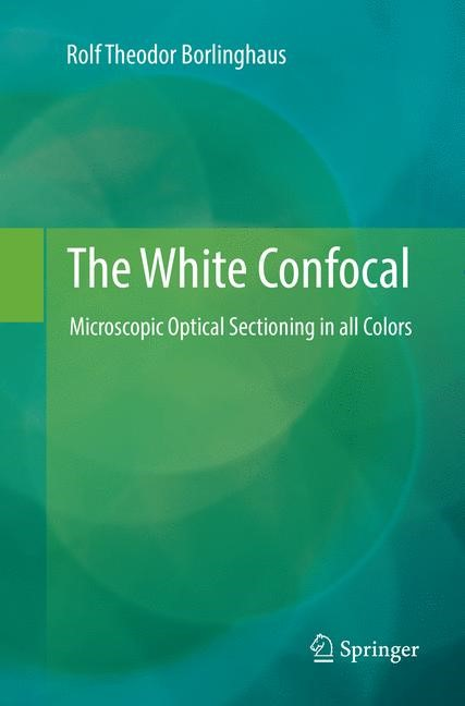 The White Confocal | Borlinghaus | Softcover reprint of the original 1st ed. 2017, 2018 | Buch (Cover)
