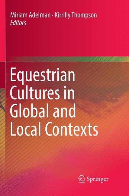Equestrian Cultures in Global and Local Contexts | Adelman / Thompson | Softcover reprint of the original 1st ed. 2017, 2018 | Buch (Cover)