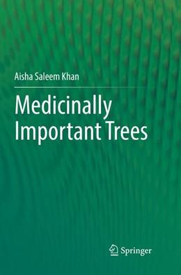 Abbildung von Khan | Medicinally Important Trees | Softcover reprint of the original 1st ed. 2017 | 2018