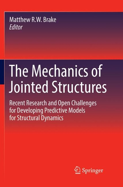 The Mechanics of Jointed Structures | Brake | Softcover reprint of the original 1st ed. 2018, 2018 | Buch (Cover)