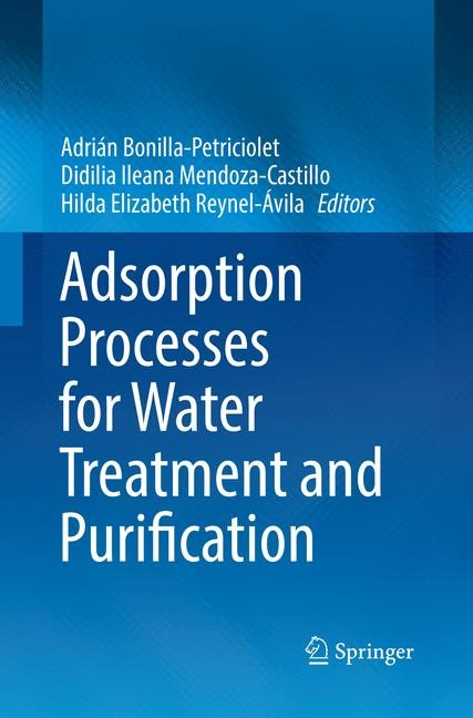 Adsorption Processes for Water Treatment and Purification   Bonilla-Petriciolet / Mendoza-Castillo / Reynel-Ávila   Softcover reprint of the original 1st ed. 2017, 2018   Buch (Cover)