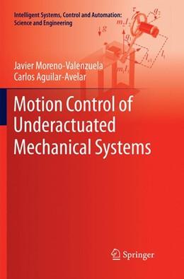 Abbildung von Moreno-Valenzuela / Aguilar-Avelar | Motion Control of Underactuated Mechanical Systems | Softcover reprint of the original 1st ed. 2018 | 2018 | 88