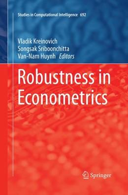 Abbildung von Kreinovich / Sriboonchitta / Huynh   Robustness in Econometrics   Softcover reprint of the original 1st ed. 2017   2018   692