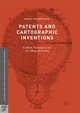 Abbildung von Monmonier   Patents and Cartographic Inventions   Softcover reprint of the original 1st ed. 2017   2018   A New Perspective for Map Hist...